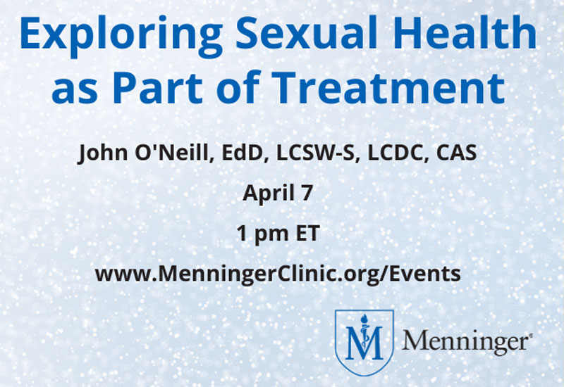 Menninger Clinic | Free Webinar: Exploring Sexual Health as Part of Treatment | News & Resources