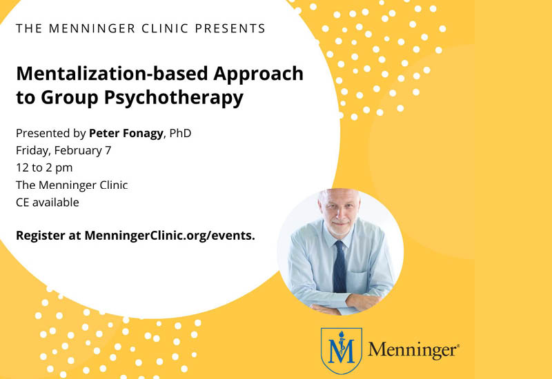 Menninger Clinic | Dr. Peter Fonagy to Present CE Lecture on Mentalization and Group Psychotherapy