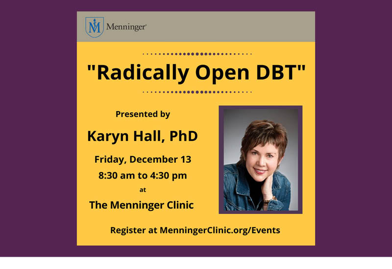 Menninger Clinic | CE Workshop Focuses on Radically Open DBT